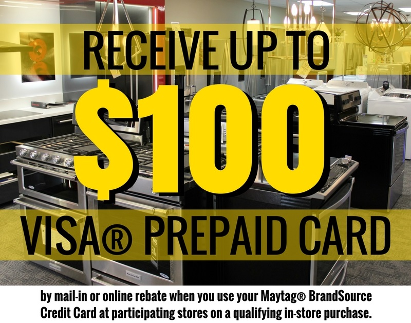 VISA® PREPAID CARDRECEIVE UP TOby mail-in or online rebate when you use your Maytag® BrandSourceCredit Card at participating stores on a qualifying in-store purchase.